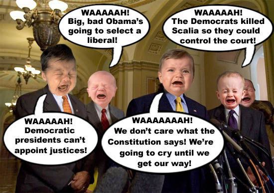 Whiny, sucky GOP crybabies are throwing a temper tantrum because President Obama wants to do his job and appoint a new Supreme Court justice.