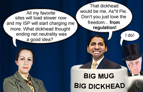 FCC chairman, big mug aficionado and colossal DICKHEAD, Ajit Pai, a.k.a. A Shit Pie, explains to a consumer peon how awesome freedom from regulation will be much to the delight of a nearby plutocrat telecom stockholder.