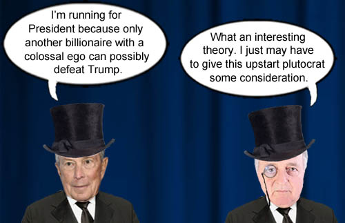 Plutocrat Michael Bloomberg announces that only another billionaire with a colossal ego can defeat Trump much to the delight of other plutocrats, oligarchs and members of the 1%.