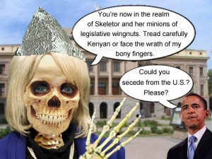 "Arizona Governor Jan ""Skeletor"" Brewer warns President Obama that he has entered the Kingdom o' Wingnuts and that he had better beware"