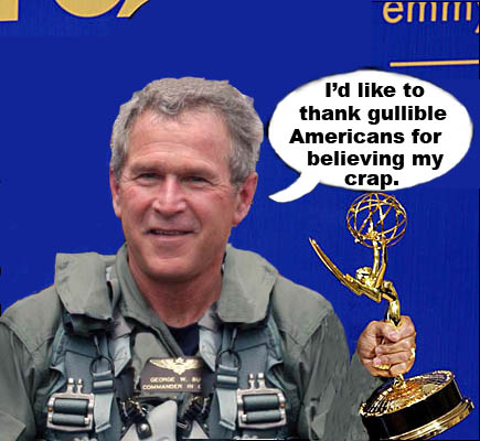 President Bush, prancing around in a flight suit, thanks gullible Americans for believing his crap as he wins the Emmy for the Best Politically Motivated Photo Op of the Year.