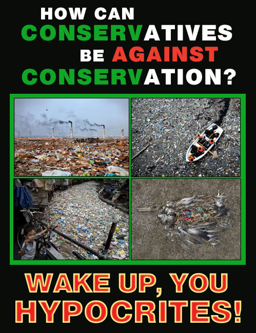 Somehow American conservatives are against conservation which makes them colossal hypocrites of the highest magnitude.