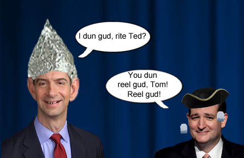 Senator Tom Cotton, checks with his insanity mentor, Ted Cruz, to see if he 'dun gud'.