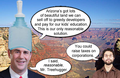 Arizona Governor Doug Ducey (pronounced douchey) declares that the only 'reasonable' way to save Arizona's abysmal education system is to sell off the land to 'private interests' a.k.a. developers and industry.