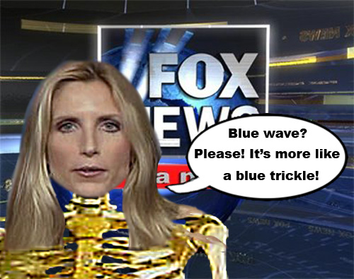 Living skeleton Ann Coulter proclaims the 2006 blue wave to be nothing more than a blue trickle.