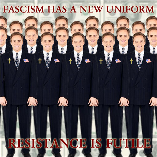 Fascism has a new uniform; Resistance is futile