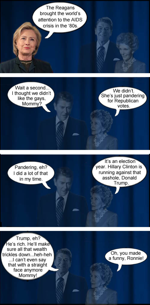 Hillary Clinton blatantly panders for moderate Republican votes, while the ghost of conservative icon, St. Ronald Reagan, makes a funny about the fallacy of trickle down economics, much to the delight of doting ghost wife, Nancy.