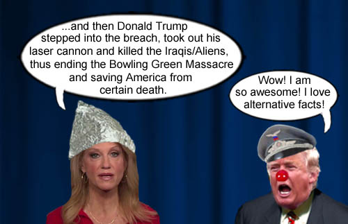 The Trump Administration's Queen of Alternative Facts, Kellyanne Conway, explains how Donald Trump ended the Bowling Green Massacre by killing Iraqis/Aliens with a laser cannon, thus saving America from certain death.