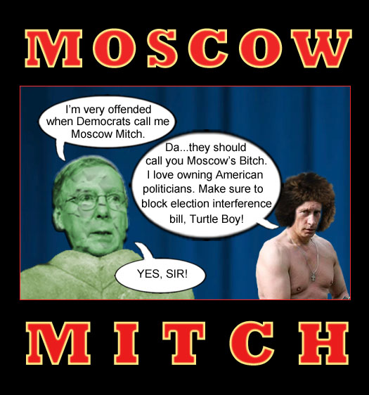 Senate Majority Leader Mitch McConnell, a.k.a 'Turtle Boy', whines about his new nickname 'Moscow Mitch' while his boss Russian President Vladimir Putin suggests a more appropriate moniker.