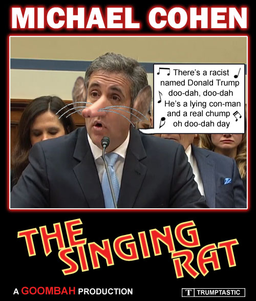 The Singing Rat: Michael Cohen is just your everyday goombah who also happens to be the fixer for Republican crime boss Donald Trump. When G-Man Robert Mueller catches Cohen covering up an illicit affair with a hooker for Trump, the rat sings like a canary. Rated T for Trumptastic.