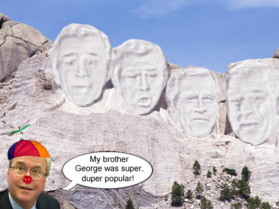 In Jeb Bush's world, Mount Rushmore will be remade into Mount Bushmore to honor his super, duper popular, ex-president  brother George W. Bush.
