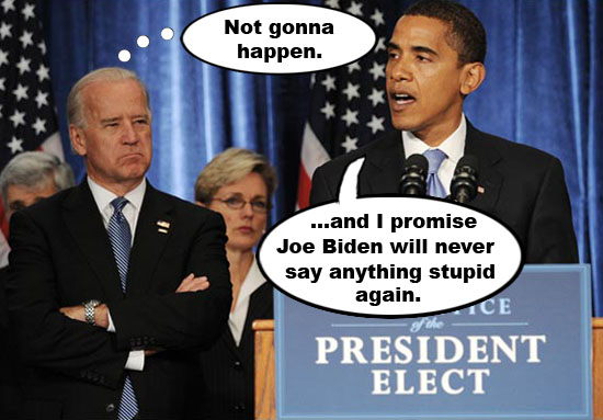 President Obama may have made one promise he can't keep. concerning Vice President and gaffe master Joe Biden.