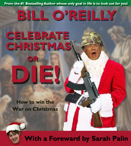 Bill O'Reilly book Celebrate Christmas or Die! : How to win the War on Christmas