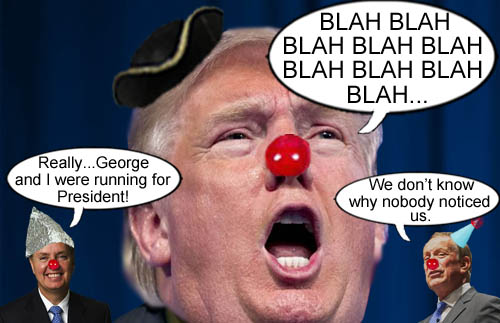 Nobody notices Lindsey Graham and George Pataki as Donald Trump bloviates hot air 24/7.