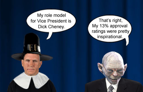 Vice President elect and modern day Puritan, Mike Pence, vows to achieve the same lofty 13% approval ratings as his idol, Bush administration Vice President Dick Cheney.