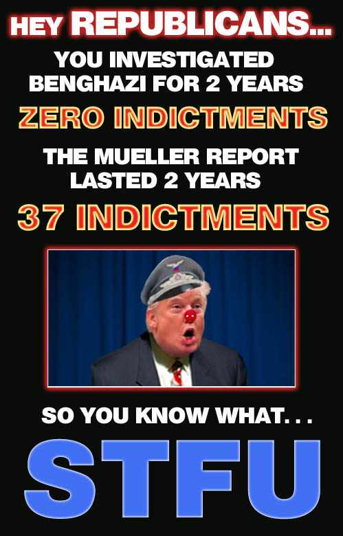 The indictment scoreboard: Benghazi investigation - 0; Mueller 'witch hunt' investigation - 37.