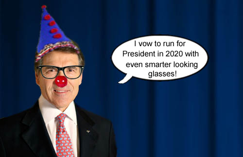 Former Texas governor Rick Perry vows to run for President again in 2020 with smarter looking glasses and a much pointier clown hat.