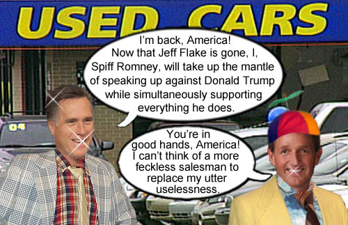 Former GOP candidate and new feckless Senator, Spiff Romney, proclaims himself to be the new Jeff Flake who will bloviate against and then boldly cave in to every demand of America's CEO/Dictator Donald Trump.