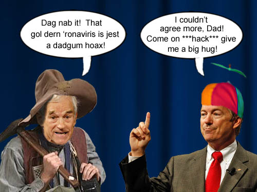 Crusty, contrarian curmudgeon, Ron Paul, reckons that coronavirus is just a hoax, to which his son, contrarian Senator Rand Paul fully agrees, despite testing positive for the virus.