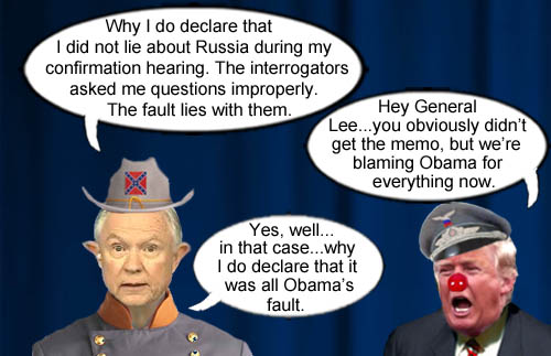 Attorney Confederate General, Jefferson Beauregard Sessions III, receives instructions from his boss, CEO/Dictator Donald Trump, that his perjury about his conversations with the Russian ambassador during the 2016 election at his confirmation hearings was actually all Barack Obama's fault.