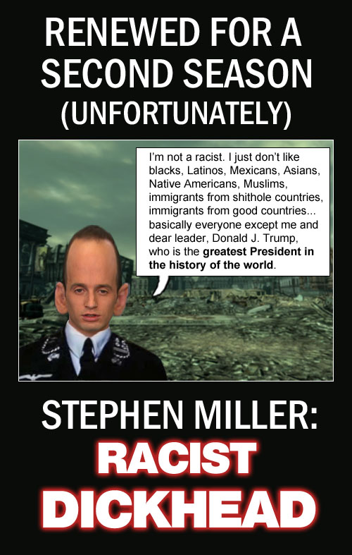 Stephen Miller, senior adviser to American CEO/Dictator Donald Trump, explains that he's not racist, he just likes himself and Donald Trump.