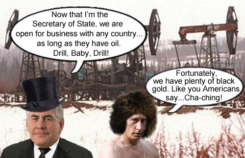 Oil baron, tycoon, Grand Old Plutocrat and Secretary of State, Rex Tillerson, greedily proclaims that America is open for business, especially if you have oil, like his Russian pal, Vladimir Putin.