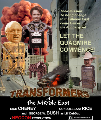 George W. Bush, Dick Cheney and Condoleezza Rice invade Iraq with one mission: to transform the Middle East come Hell or the Apocalypse. Let the Quagmire Commence!