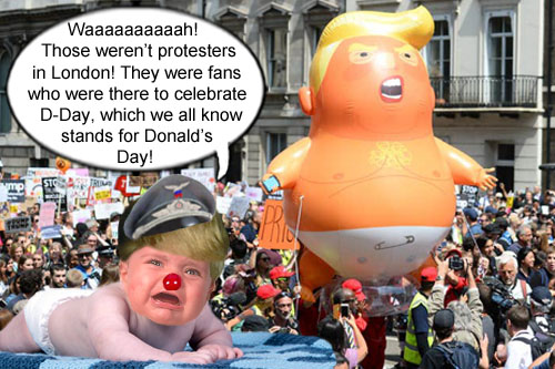 America's CEO/Dictator and petulant man-baby, Donald Trump, whines that the protesters that greeted him in London were actually fans there to celebrate D-Day, which of course means Donald's Day.