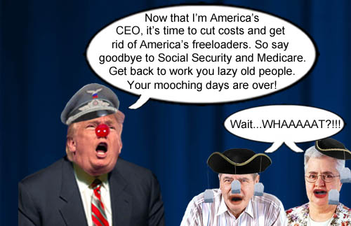 Master bait and switcher and American CEO/Dictator Donald Trump vows to cut Social Security and Medicare to get those lazy mooching freeloading Senior Citizens back to work.