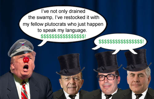American CEO/Dictator Donald Trump drained the swamp and restocked it with his millionaire and billionaire plutocrat pals who speak the language of money, like Wilbur Ross, Steve Mnuchin and Rex Tillerson.