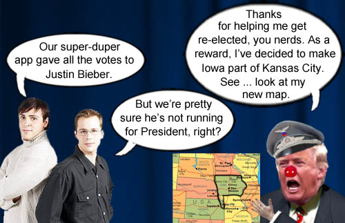 America's CEO/Dictator and geography genius Donald Trump offers the administrators of the Iowa caucus app that clusterf*cked spectacularly a special reward for helping him in his re-election effort; annexation to Kansas City.