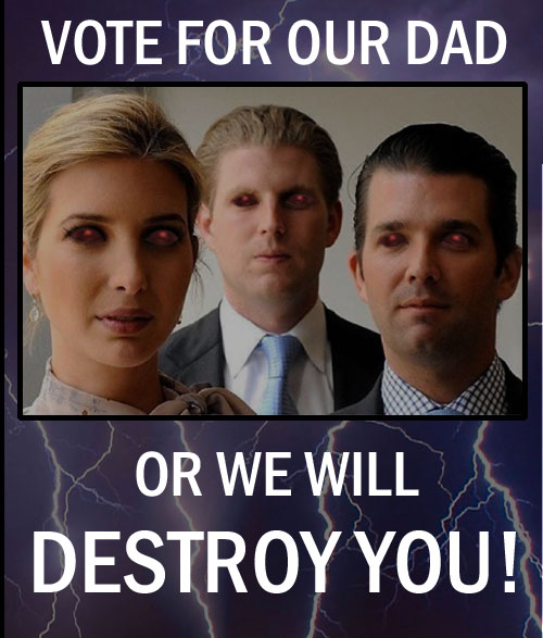 Ivanka, Donald Jr. and Eric Trump command millennials Children of the Corn style to vote for their dad or face complete destruction.