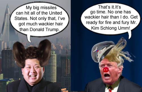The two most infantile leaders in the world, North Korea's Kim Jong Un and America's CEO/Dictator Donald Trump, have decided to start a nuclear war over who has the wackiest hair because...you know...they're insane.