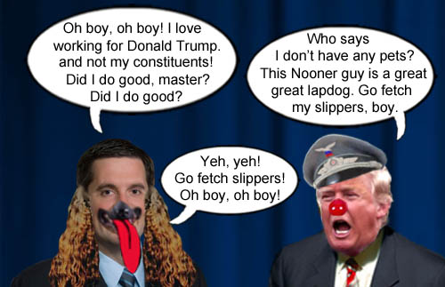 American CEO/Dictator Donald Trump, lavishes praise upon his lapdog, Devin 'Fido' Nunes, chairman of the House Intelligence Committee for breaking federal and ethical laws to keep him informed of anything bad the FBI is saying about him.
