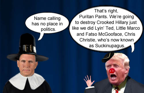 Irony impaired GOP President and Vice President candidates, Trumpy McSmallHands and Puritan Pants blather on about how name cailling has no place in politics.