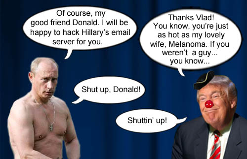 Donald Trump thanks his pal, Vladimir Putin for hacking into Hillary's email server and awkwardly flatters him with a comparison to his lovely wife Melanoma.