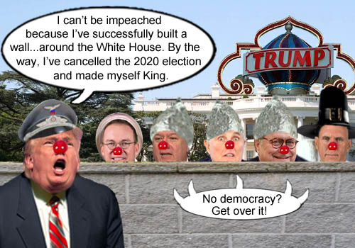 America's CEO/Dictator Donald Trump proudly proclaims that he cannot be impeached because of the stone wall he's erected around the White House much to the delight of the blathering, sycophantic jesters in his administration, Mick Mulvaney, Mike Pompeo, Rudi Giuliani, Bill Barr and Mike 'Puritan' Pence, who suggest that Americans just get over it.