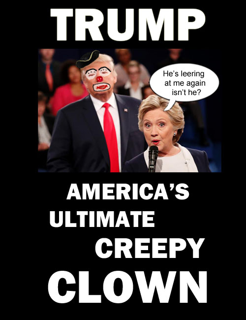 Donald Trump stakes his claim as America's ultimate creepy clown.